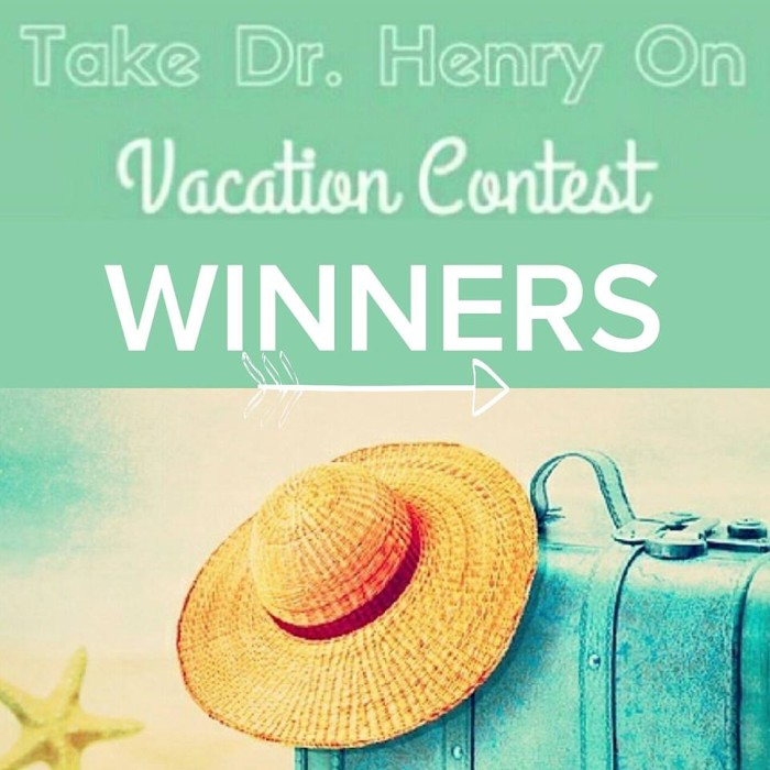 Take Dr henry On Vacation Contest Winners