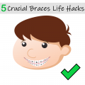 5 crucial braces life hacks