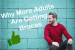 why more adults are getting braces